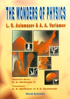 The Wonders of Physics - Aslamazov, L G