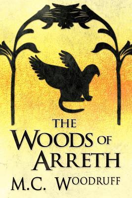 The Woods of Arreth - Woodruff, M C