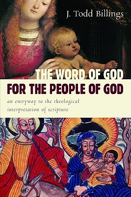 The Word of God for the People of God: An Entryway to the Theological Interpretation of Scripture -