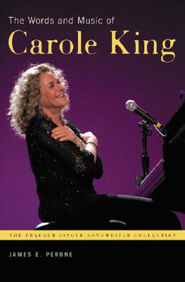 The Words and Music of Carole King - Perone, James E