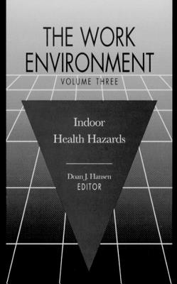 The Work Environment: Indoor Health Hazards, Volume III - Hansen, Birthe
