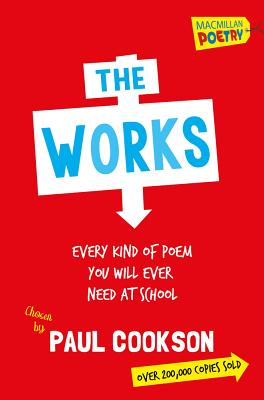 The Works: Every Poem You Will Ever Need At School - Cookson, Paul