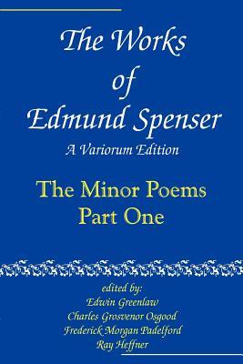 The Works of Edmund Spenser: Volume 7: A Variorum Edition - Spenser, Edmund, and Greenlaw, Edwin (Editor), and Osgood, Charles Grosvenor (Editor)