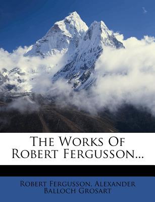 The Works of Robert Fergusson... - Fergusson, Robert