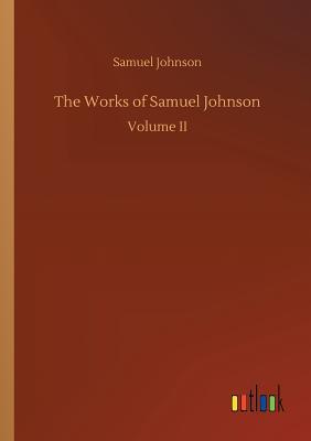 The Works of Samuel Johnson - Johnson, Samuel