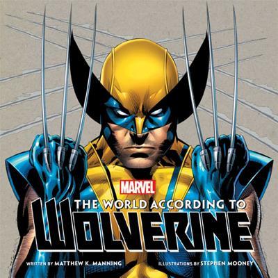 The World According to Wolverine - Manning, Matthew K