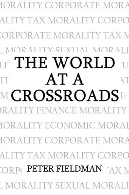 The World at a Crossroads - Fieldman, Peter