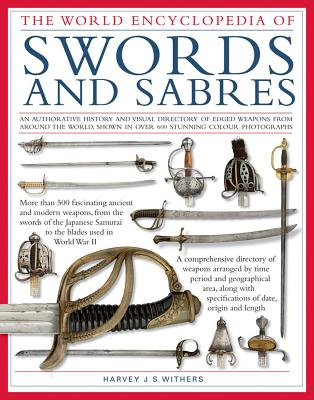 The World Encyclopedia of Swords and Sabres - Withers, Harvey J. S.