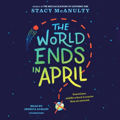 The World Ends in April - McAnulty, Stacy, and Almasy, Jessica (Read by)