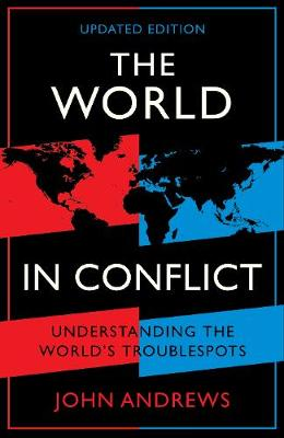 The World in Conflict: Understanding the world's troublespots - Andrews, John