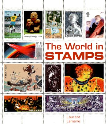 The World in Stamps - Lemerle, Laurent, and Pullen, Alayne (Translated by)
