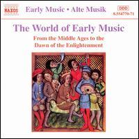 The World of Early Music - Accentus Austria; Aradia Ensemble; Bernhard Landauer (vocals); Capella Istropolitana; Carmen Cano (vocals);...