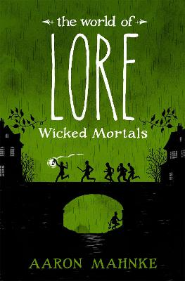 The World of Lore, Volume 2: Wicked Mortals: Now a major online streaming series - Mahnke, Aaron