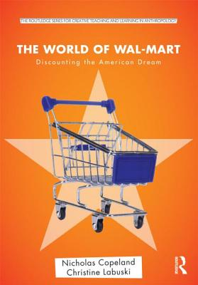 The World of Wal-Mart: Discounting the American Dream - Copeland, Nick, and Labuski, Christine