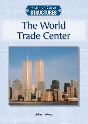 The World Trade Center - Woog, Adam