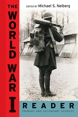 The World War I Reader - Neiberg, Michael S (Editor)