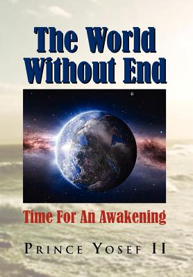 The World Without End: Time for an Awakening - Yosef, Prince II