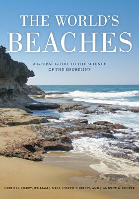The World's Beaches - Pilkey, Orrin H, and Neal, William J, and Kelley, Joseph T