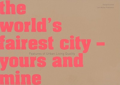 The World's Fairest City - Yours and Mine: Features of Urban Living Quality - Baur, Ruedi