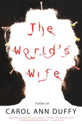 The World's Wife: Poems - Duffy, Carol Ann