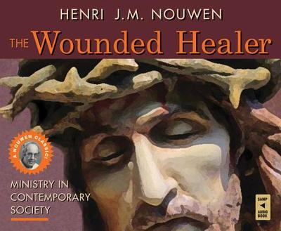 The Wounded Healer: Ministry in Contemporary Society - Nouwen, Henri J M