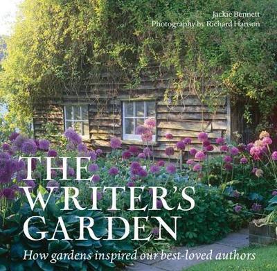 The Writer's Garden: How Gardens Inspired Our Best-Loved Authors - Bennett, Jackie