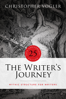 The Writer's Journey: Mythic Structure for Writers. 25th Anniversary Edition - Vogler, Christopher
