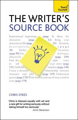 The Writer's Source Book: Inspirational ideas for your creative writing - Sykes, Chris