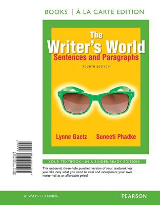 The Writer's World: Sentences and Paragraphs, Books a la Carte Edition - Gaetz, Lynne, and Phadke, Suneeti