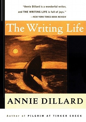 The Writing Life - Dillard, Annie, and Gilbert, Tavia (Read by)
