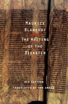 The Writing of the Disaster - Blanchot, Maurice, Professor, and Smock, Ann (Translated by)