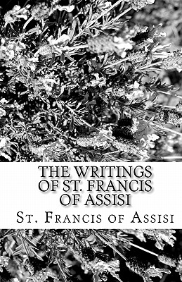 The Writings of St. Francis of Assisi - St Francis of Assisi