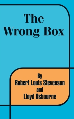 The Wrong Box - Stevenson, Robert Louis, and Osborne, Lloyd
