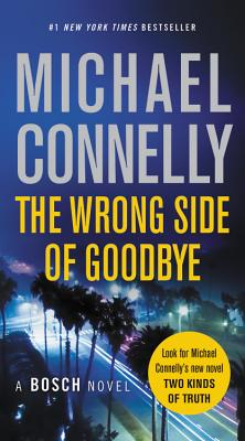 The Wrong Side of Goodbye - Connelly, Michael