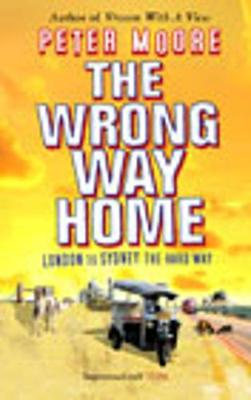 The Wrong Way Home - Moore, Peter
