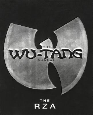 The Wu-Tang Manual - RZA, and Wetherby, Craig (Photographer), and Lavine, Michael (Photographer)