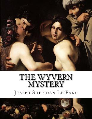 The Wyvern Mystery - Le Fanu, Joseph Sheridan
