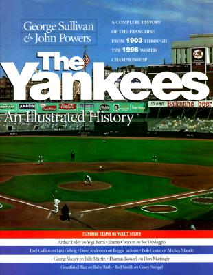 The Yankees: An Illustrated History - Sullivan, George (Editor)