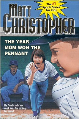 The Year Mom Won the Pennant - Christopher, Matthew F, and Caddell, Foster (Illustrator)