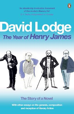 The Year of Henry James: The Story of a Novel - Lodge, David