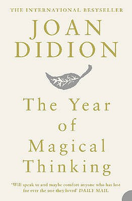 The Year of Magical Thinking - Didion, Joan
