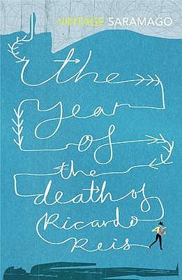 The Year of the Death of Ricardo Reis - Saramago, Jose