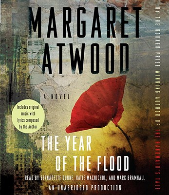 The Year of the Flood - Atwood, Margaret, and Dunne, Bernadette (Read by), and MacNichol, Katie (Read by)