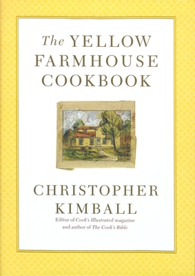 The Yellow Farmhouse Cookbook - Kimball, Christopher