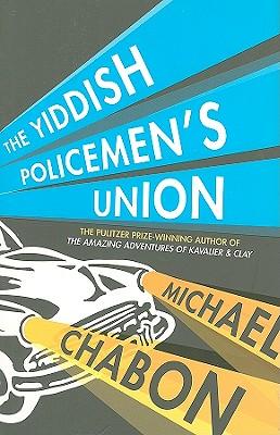 The Yiddish Policemen's Union - Chabon, Michael