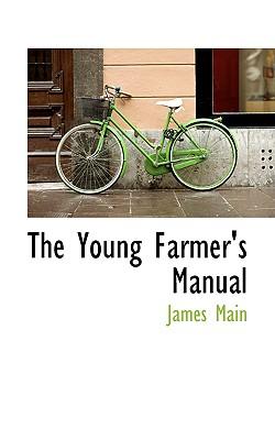 The Young Farmer's Manual - Main, James