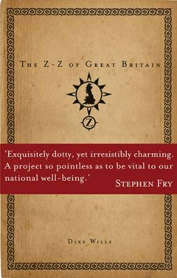 The Z-Z of Great Britain - Wills, Dixe