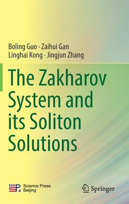 The Zakharov System and Its Soliton Solutions - Guo, Boling