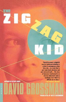 The Zig Zag Kid - Grossman, David, and Rosenberg, Betsy (Translated by)