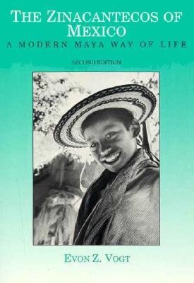 The Zinacantecos of Mexico: A Modern Maya Way of Life - Vogt, Evon Zartman
